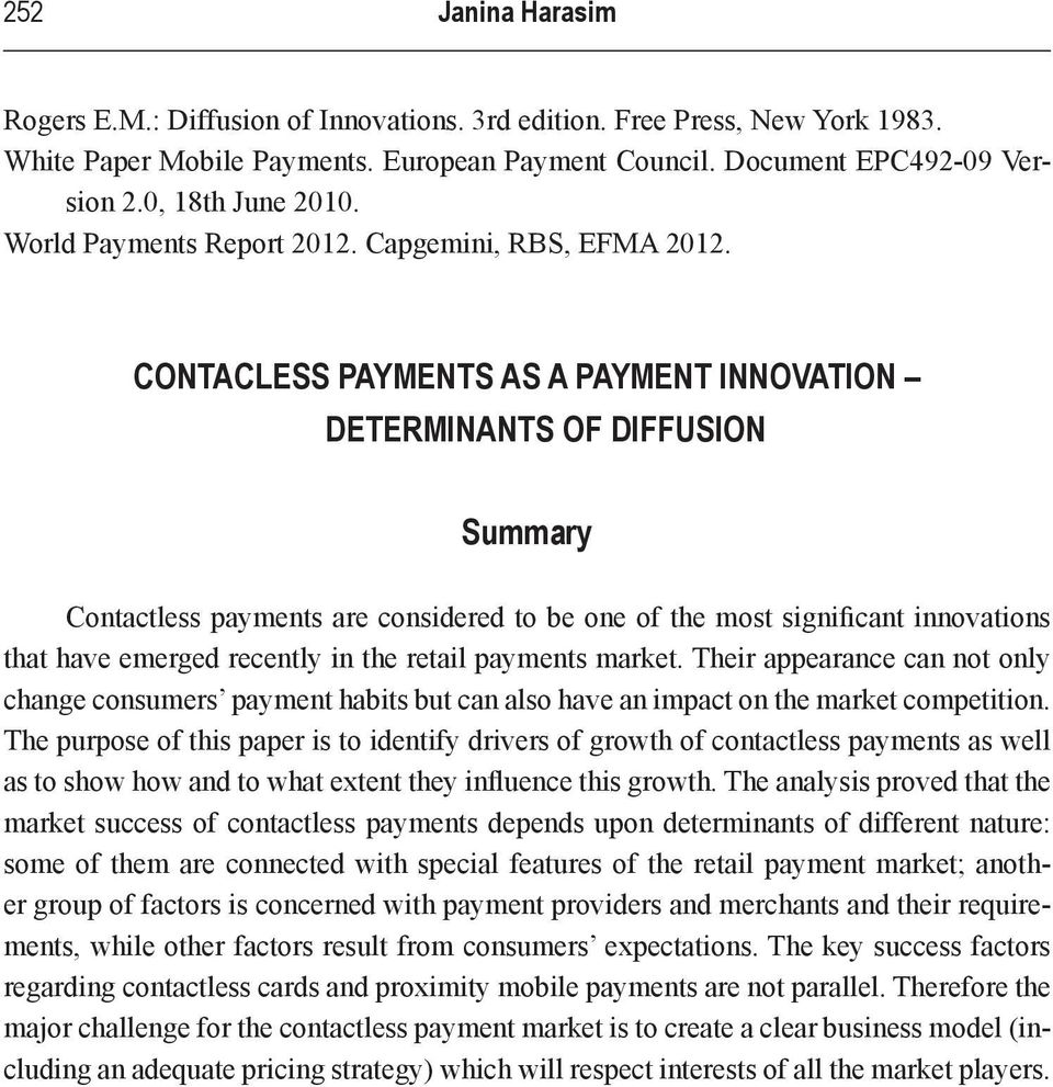 CONTACLESS PAYMENTS AS A PAYMENT INNOVATION DETERMINANTS OF DIFFUSION Summary Contactless payments are considered to be one of the most significant innovations that have emerged recently in the