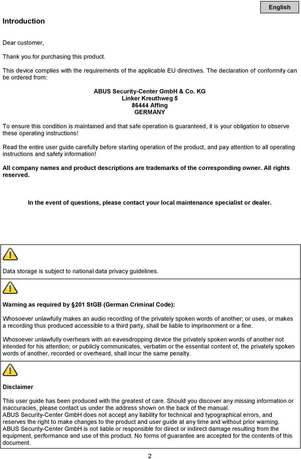KG Linker Kreuthweg 5 86444 Affing GERMANY To ensure this condition is maintained and that safe operation is guaranteed, it is your obligation to observe these operating instructions!