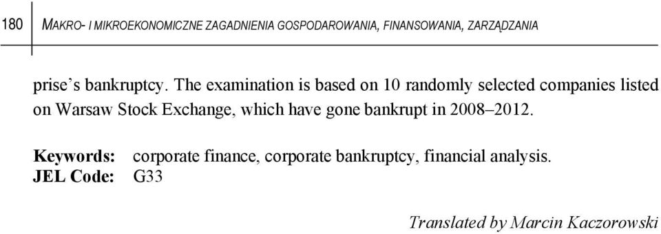 The examination is based on 10 randomly selected companies listed on Warsaw Stock