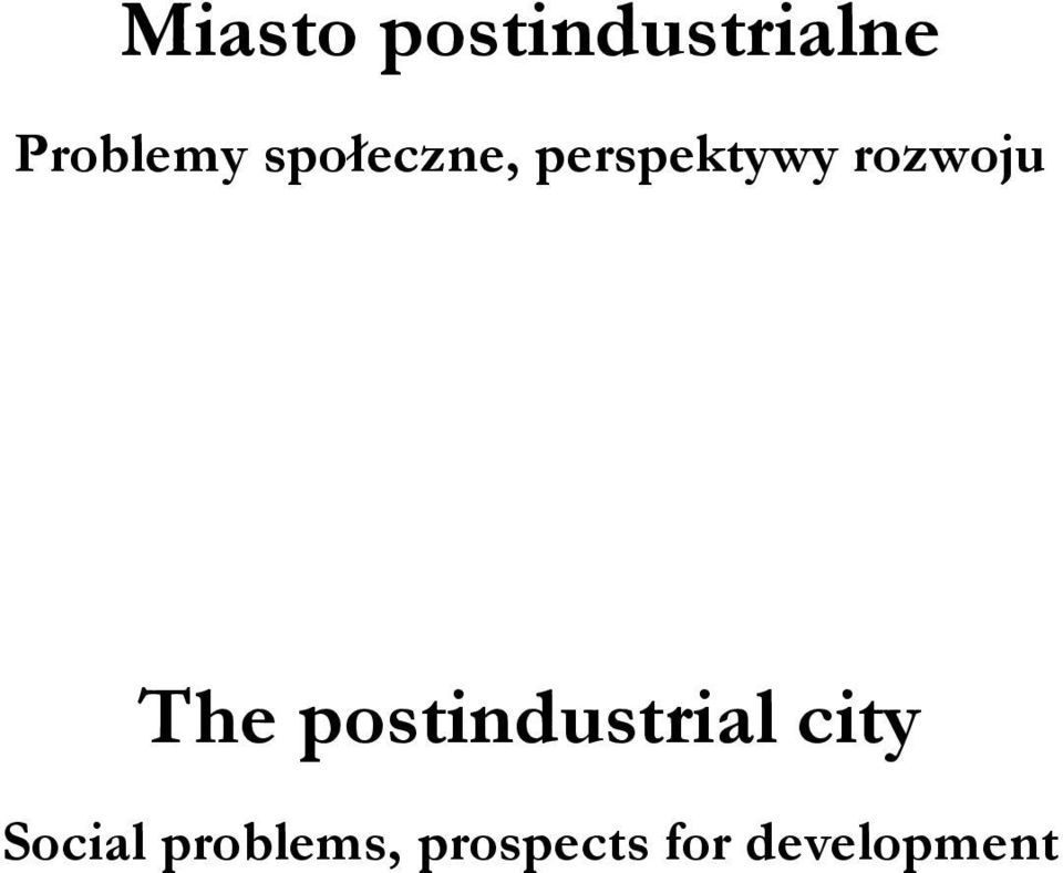 The postindustrial city Social