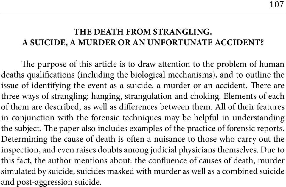 murder or an accident. There are three ways of strangling: hanging, strangulation and choking. Elements of each of them are described, as well as differences between them.