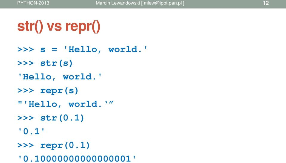 "' >>> repr(s) ""'Hello, world."