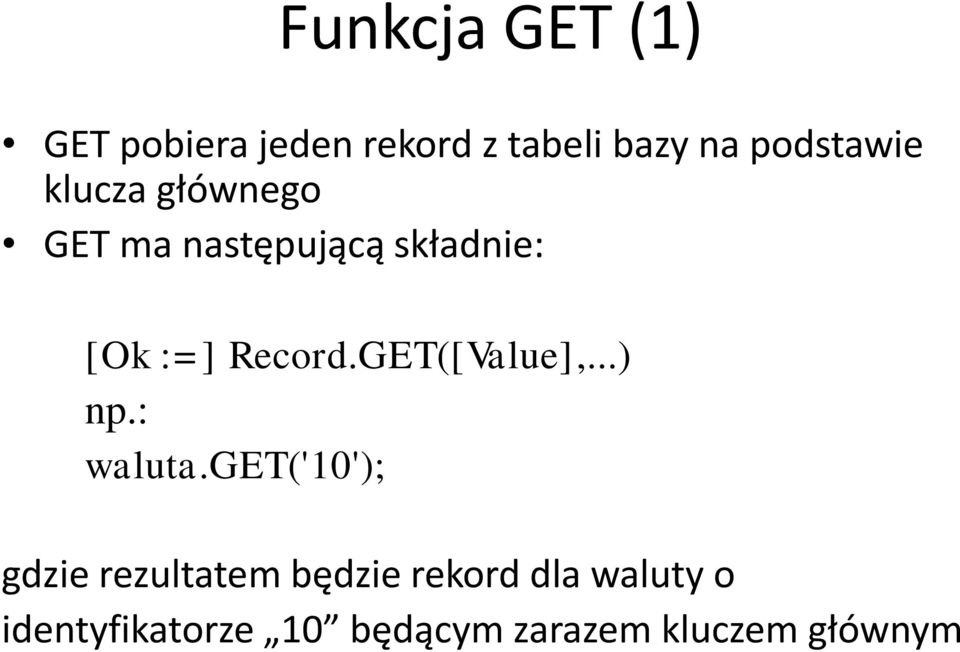 Record.GET([Value],...) np.: waluta.