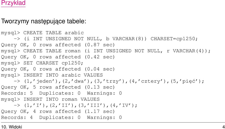 42 sec) mysql> SET CHARSET cp1250; Query OK, 0 rows affected (0.