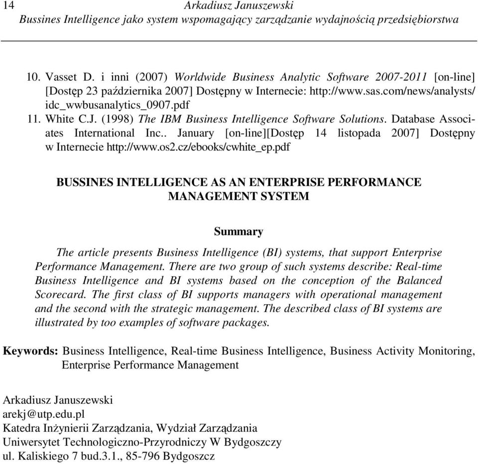 (1998) The IBM Business Intelligence Software Solutions. Database Associates International Inc.. January [on-line][dostęp 14 listopada 2007] Dostępny w Internecie http://www.os2.cz/ebooks/cwhite_ep.