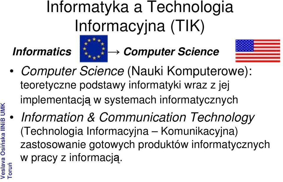 w systemach informatycznych Information & Communication Technology (Technologia