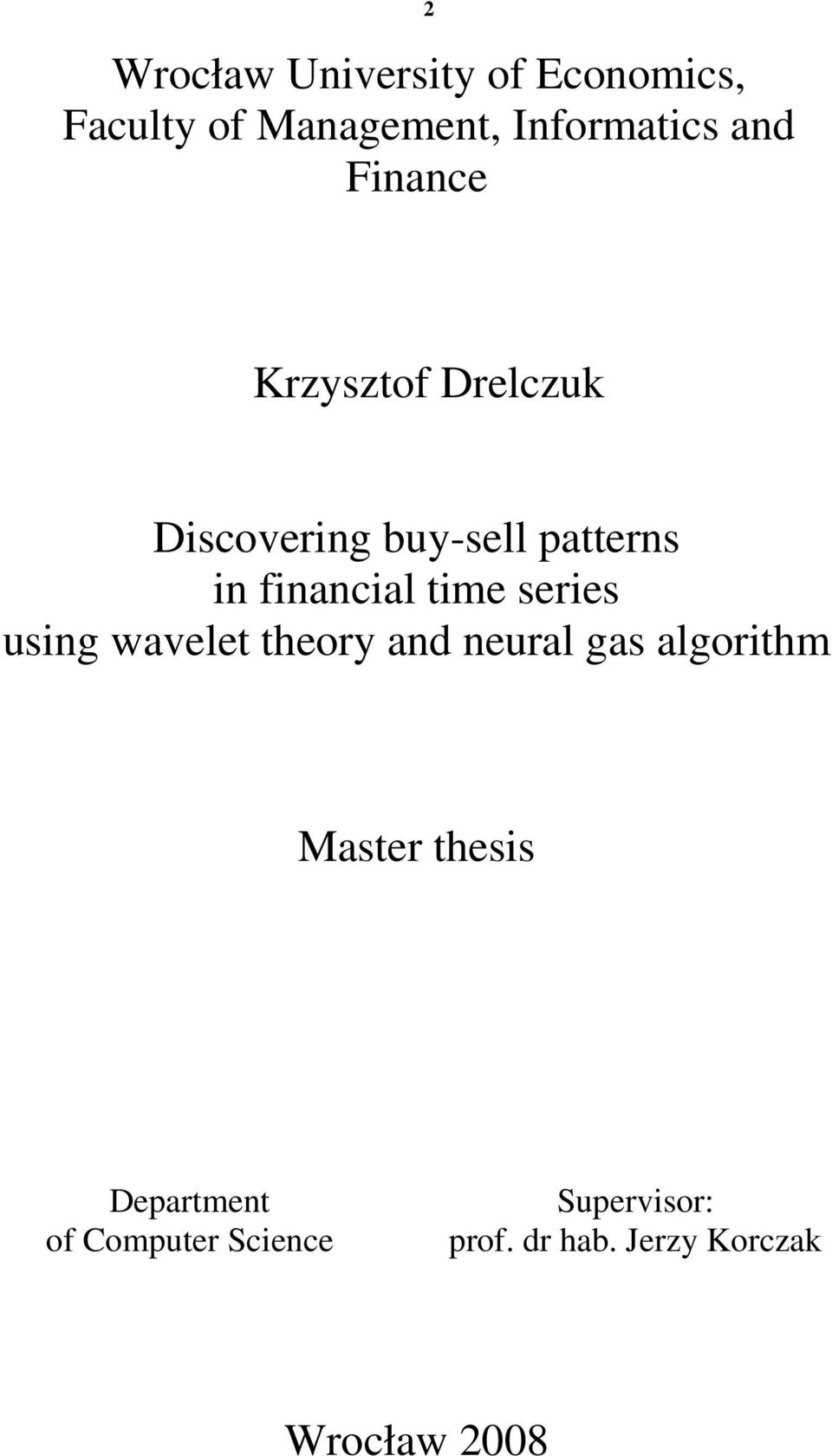series using wavelet theory and neural gas algorithm Master thesis