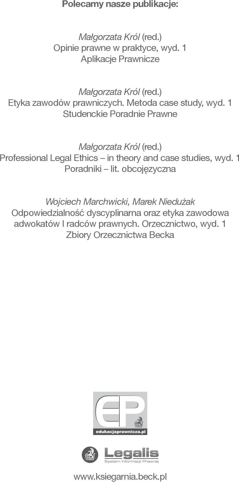) Professional Legal Ethics in theory and case studies, wyd. Poradniki lit.
