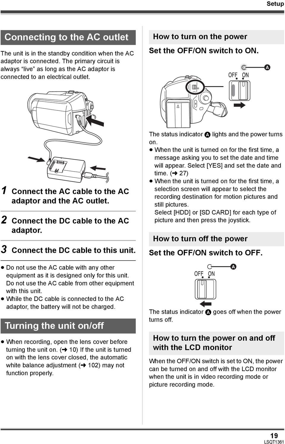 A 1 Connect the AC cable to the AC adaptor and the AC outlet. 2 Connect the DC cable to the AC adaptor. 3 Connect the DC cable to this unit.