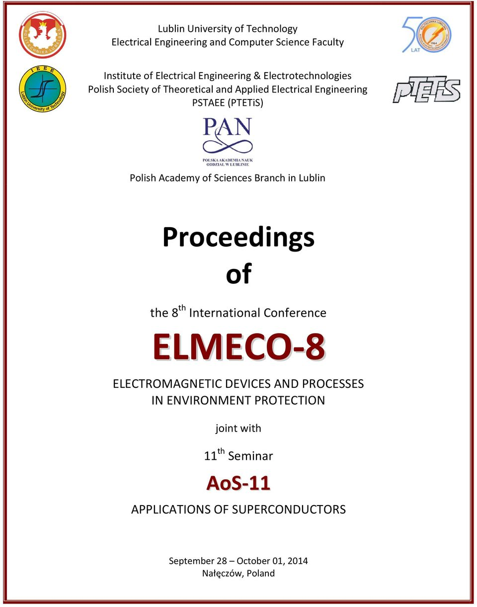 Polish Academy of Sciences Branch in Lublin Proceedings of the 8 th International Conference ELMECO-8 ELECTROMAGNETIC DEVICES AND