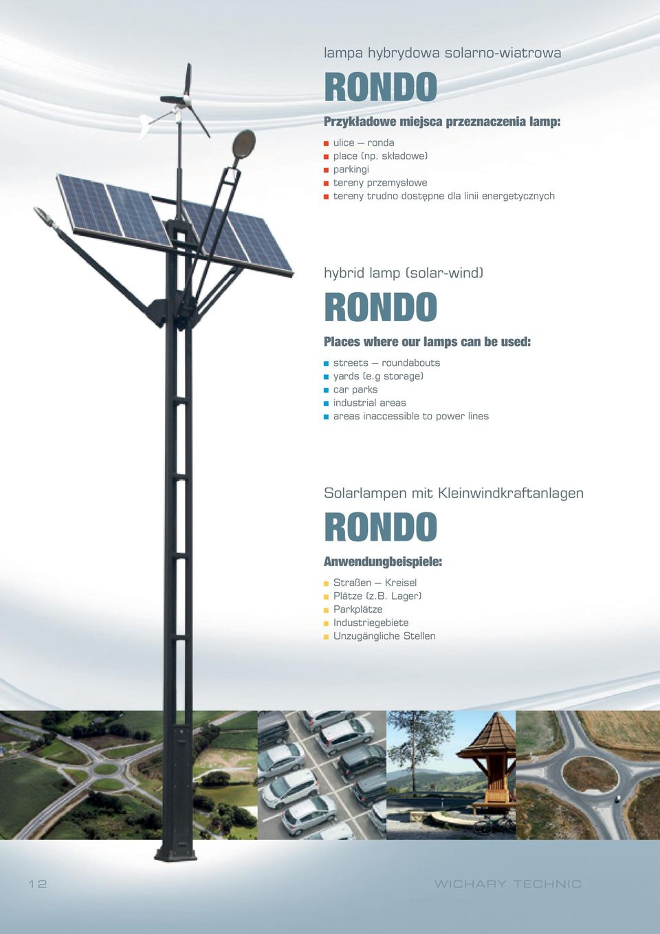 our lamps can be used: streets roundabouts yards (e.