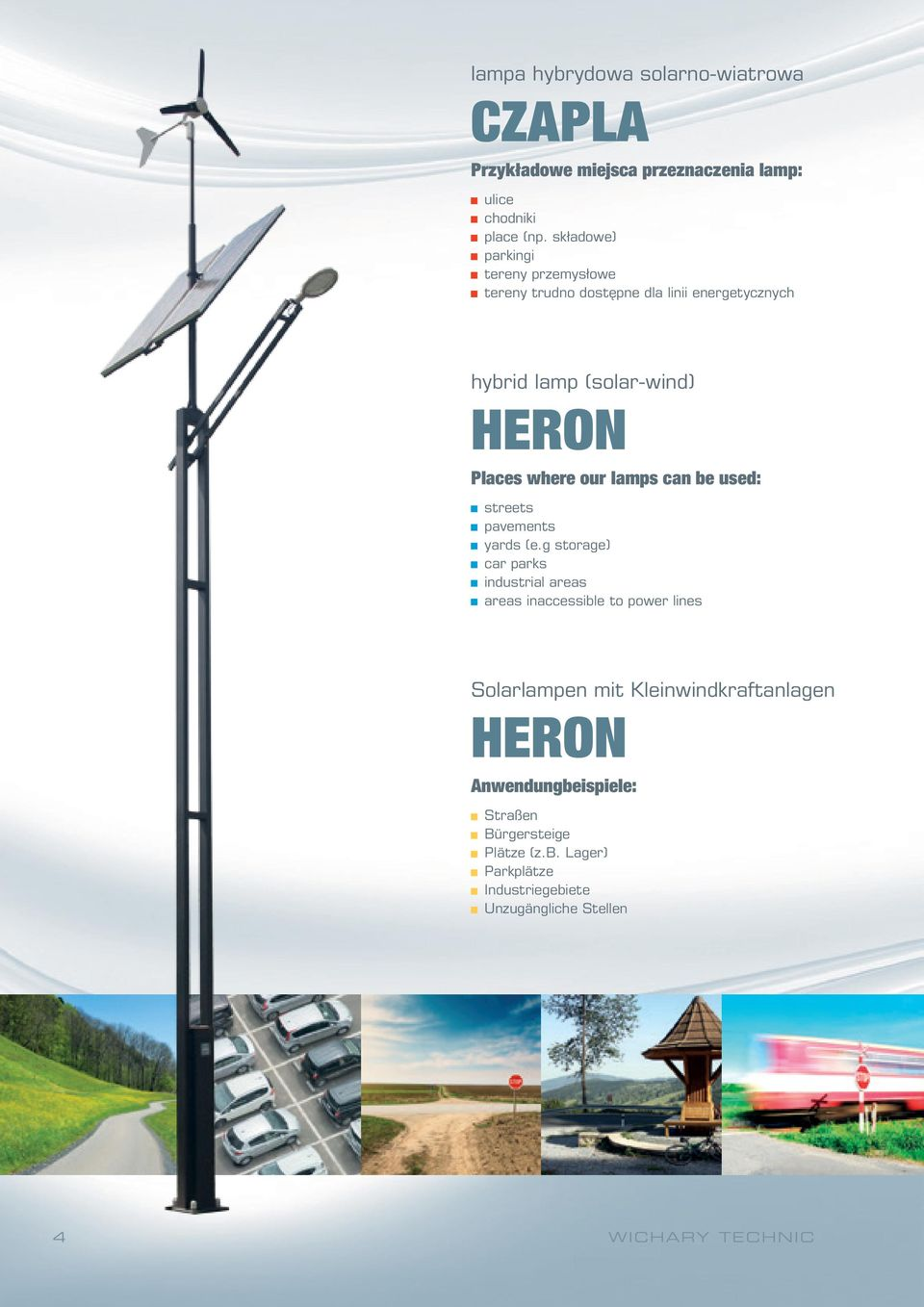 our lamps can be used: streets pavements yards (e.