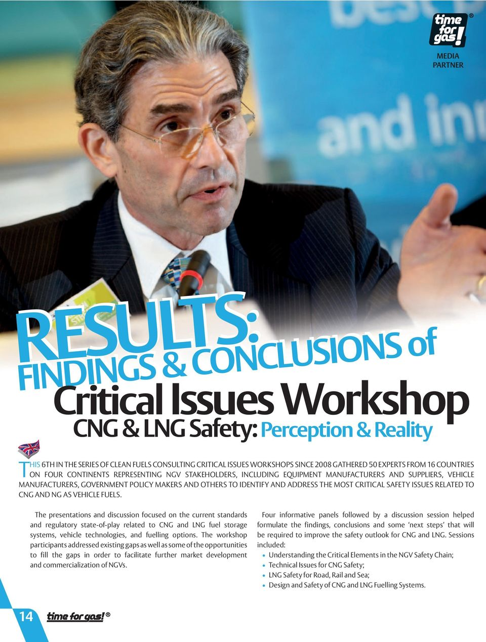 IDENTIFY AND ADDRESS THE MOST CRITICAL SAFETY ISSUES RELATED TO CNG AND NG AS VEHICLE FUELS.