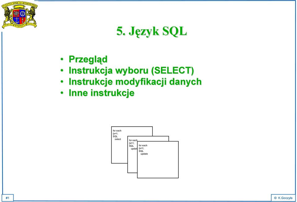 instrukcje for each {x=1; SQL select for each