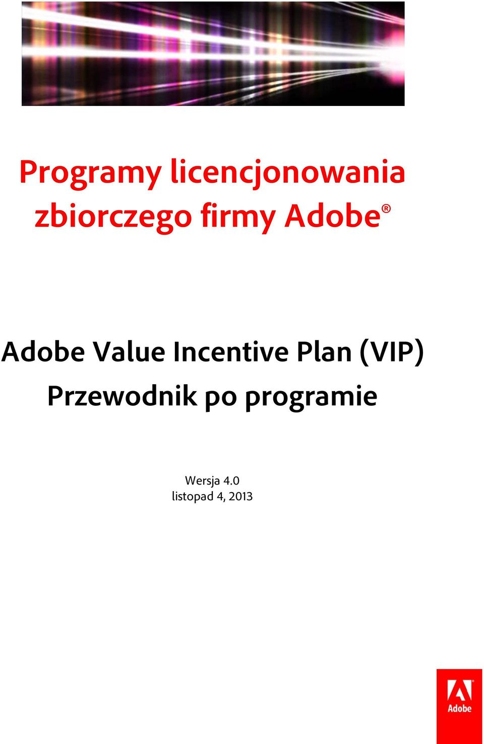 Value Incentive Plan (VIP)