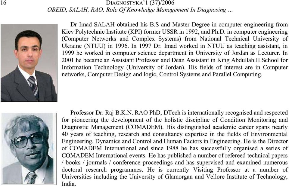 In 1997 Dr. Imad worked in NTUU as teaching assistant, in 1999 he worked in computer science department in University of Jordan as Lecturer.