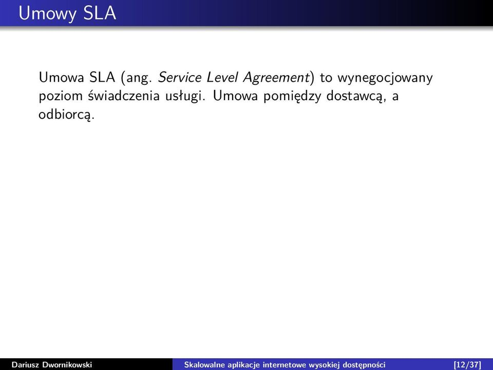 (ang. Service Level Agreement) to wynegocjowany