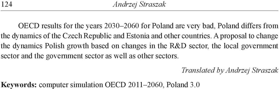 A proposal to change the dynamics Polish growth based on changes in the R&D sector, the local government