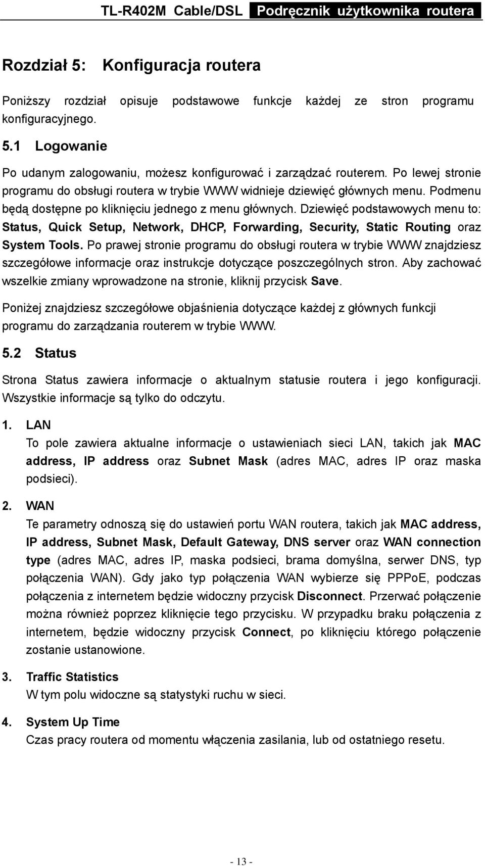 Dziewięć podstawowych menu to: Status, Quick Setup, Network, DHCP, Forwarding, Security, Static Routing oraz System Tools.