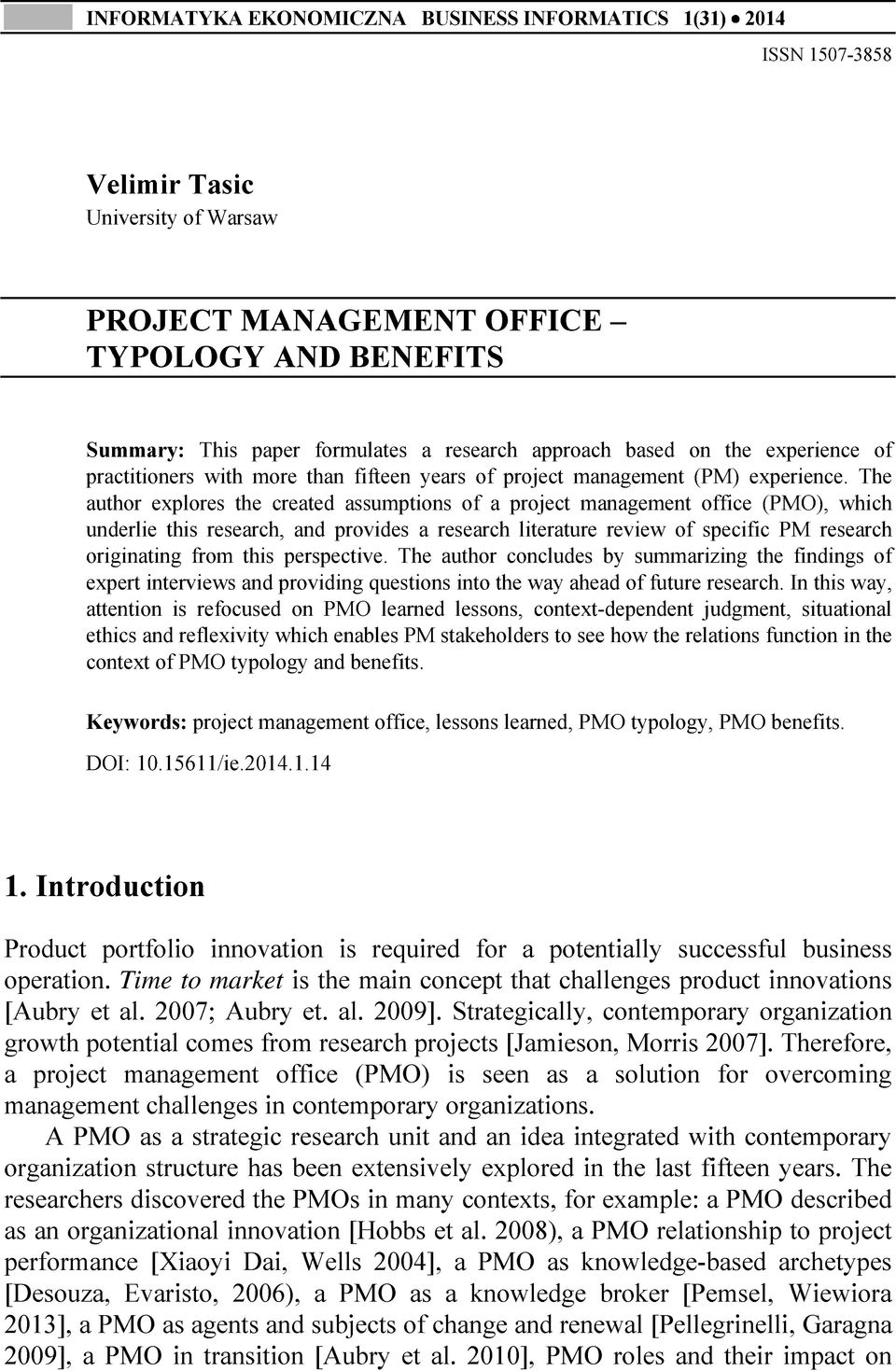 The author explores the created assumptions of a project management office (PMO), which underlie this research, and provides a research literature review of specific PM research originating from this
