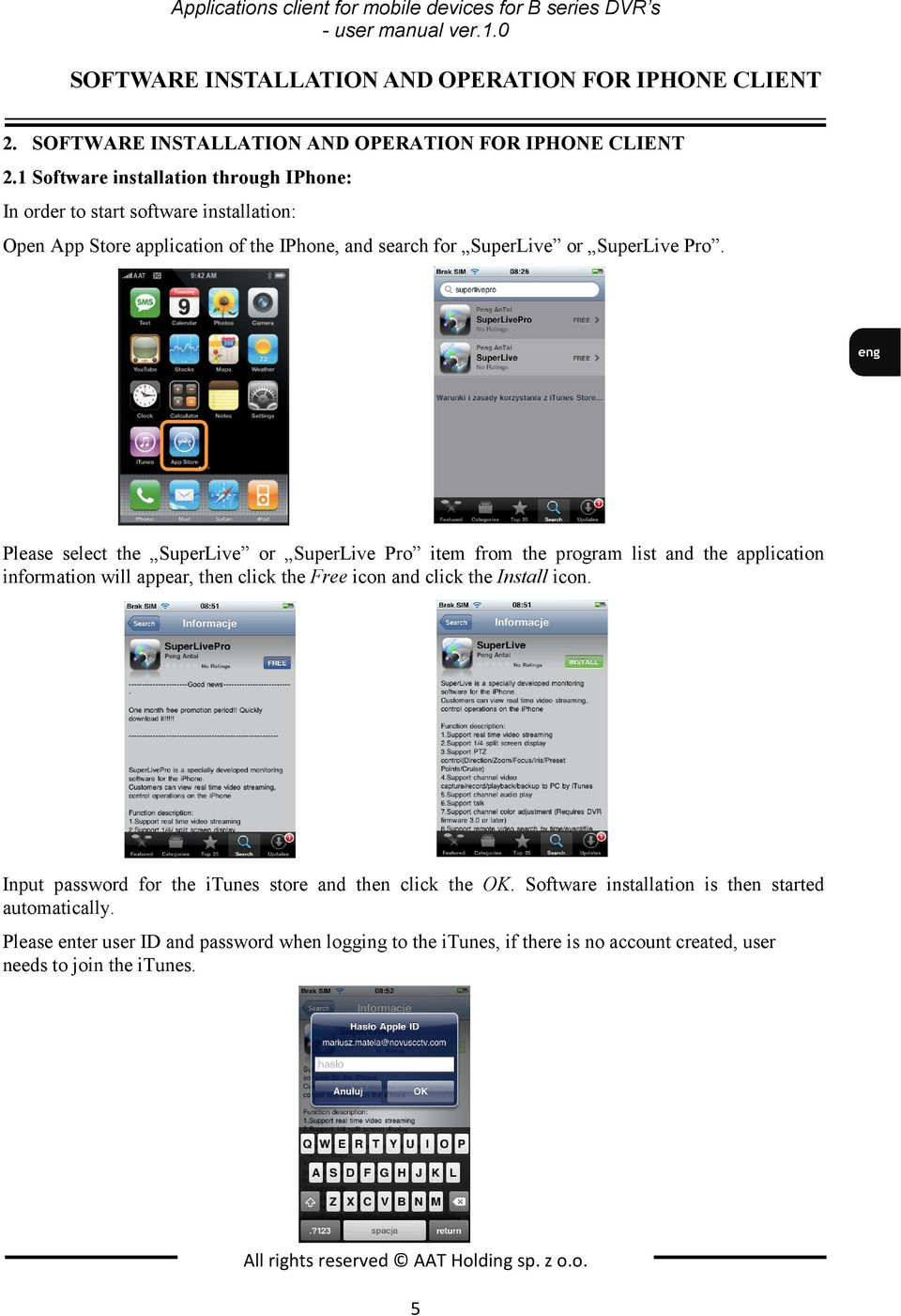 1 Software installation through IPhone: In order to start software installation: Open App Store application of the IPhone, and search for SuperLive or SuperLive Pro.