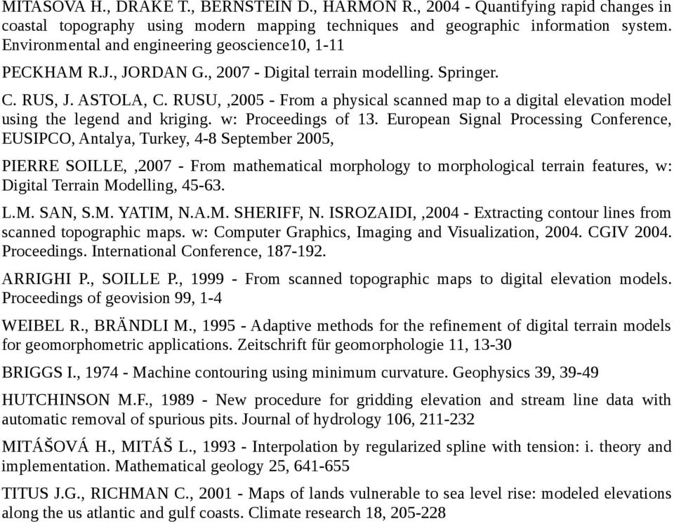 RUSU,,2005 - From a physical scanned map to a digital elevation model using the legend and kriging. w: Proceedings of 13.