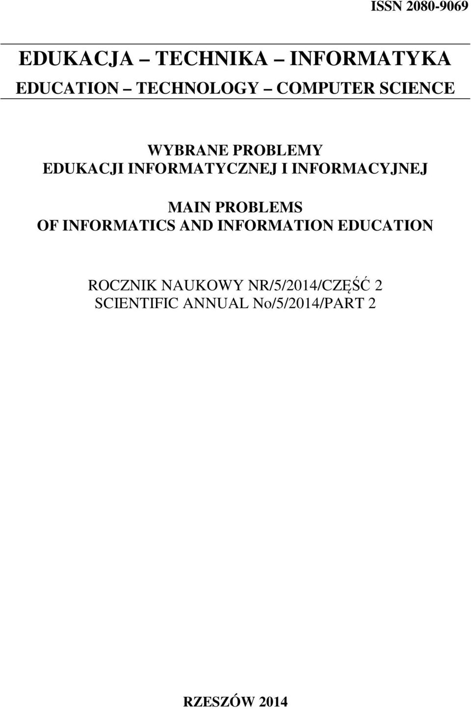 INFORMACYJNEJ MAIN PROBLEMS OF INFORMATICS AND INFORMATION EDUCATION