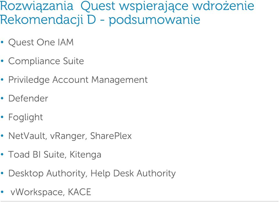 Management Defender Foglight NetVault, vranger, SharePlex Toad