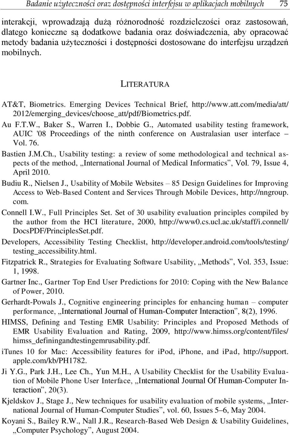 com/media/att/ 2012/emerging_devices/choose_att/pdf/Biometrics.pdf. Au F.T.W., Baker S., Warren I., Dobbie G.
