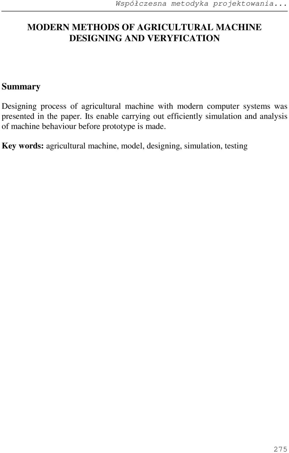 agricultural machine with modern computer systems was presented in the paper.