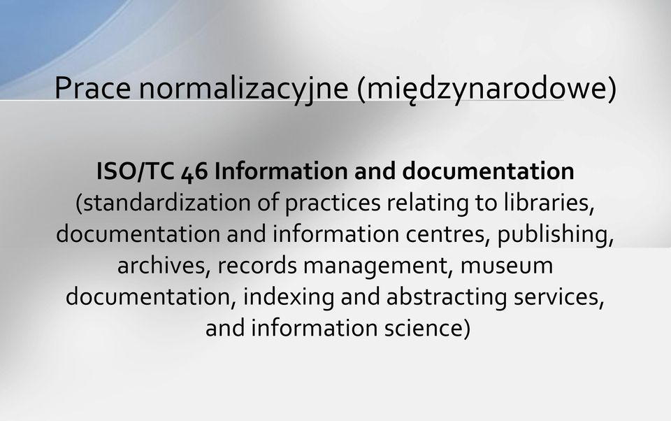 documentation and information centres, publishing, archives, records