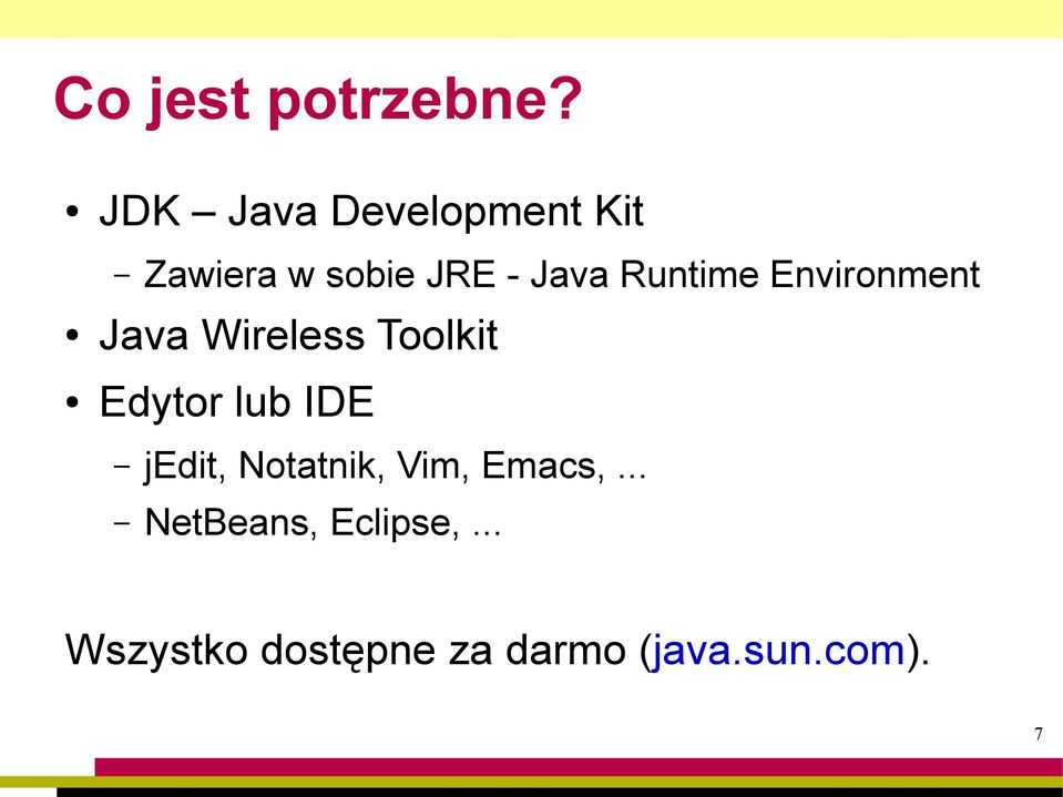 Runtime Environment Java Wireless Toolkit Edytor lub IDE