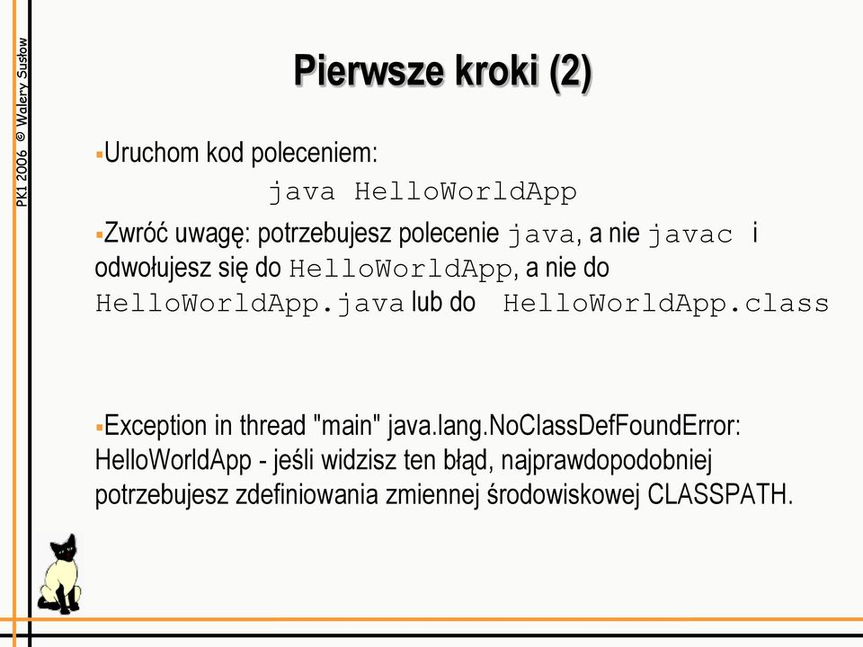 "java lub do HelloWorldApp.class Exception in thread ""main"" java.lang."