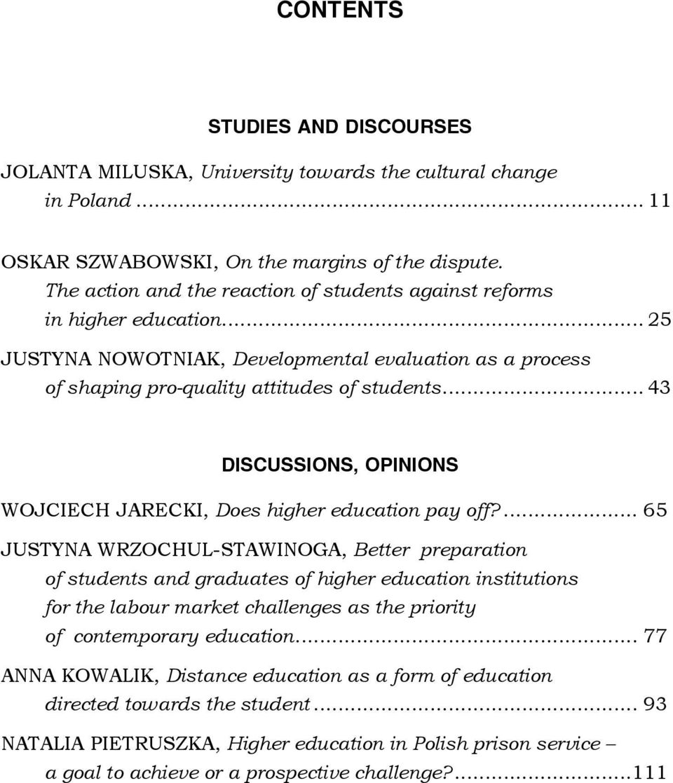 .. 43 DISCUSSIONS, OPINIONS WOJCIECH JARECKI, Does higher education pay off?