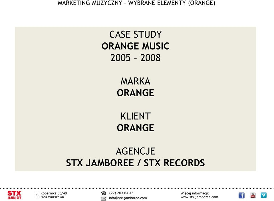 ORANGE MUSIC 2005 2008 MARKA