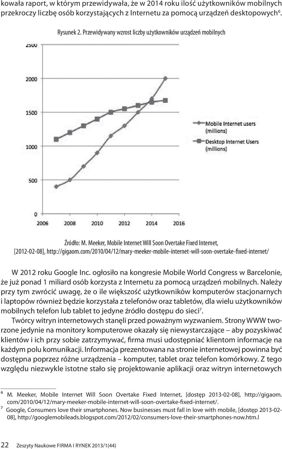 com/2010/04/12/mary-meeker-mobile-internet-will-soon-overtake-fixed-internet/ W 2012 roku Google Inc.