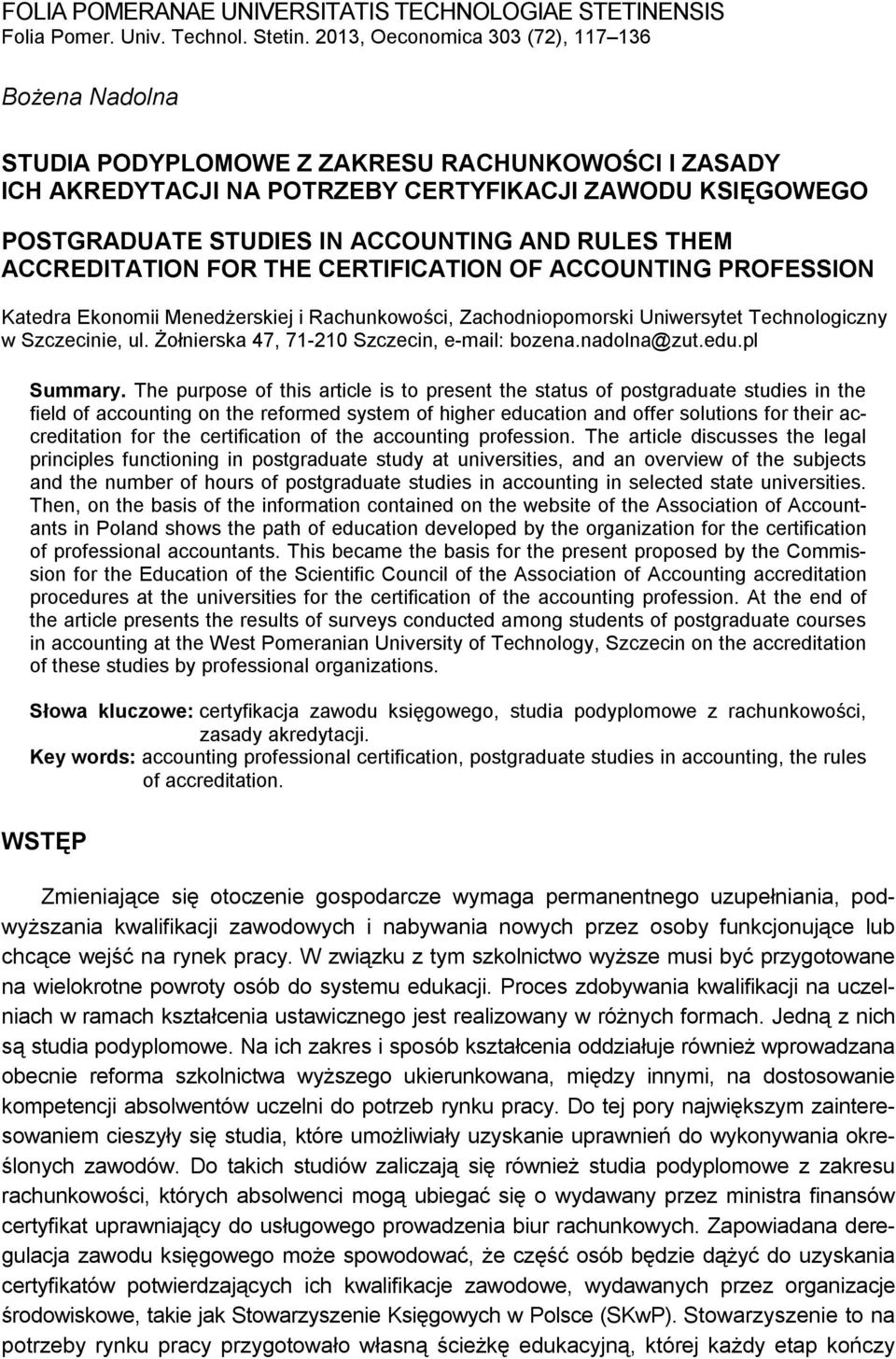 RULES THEM ACCREDITATION FOR THE CERTIFICATION OF ACCOUNTING PROFESSION Katedra Ekonomii Menedżerskiej i Rachunkowości, Zachodniopomorski Uniwersytet Technologiczny w Szczecinie, ul.
