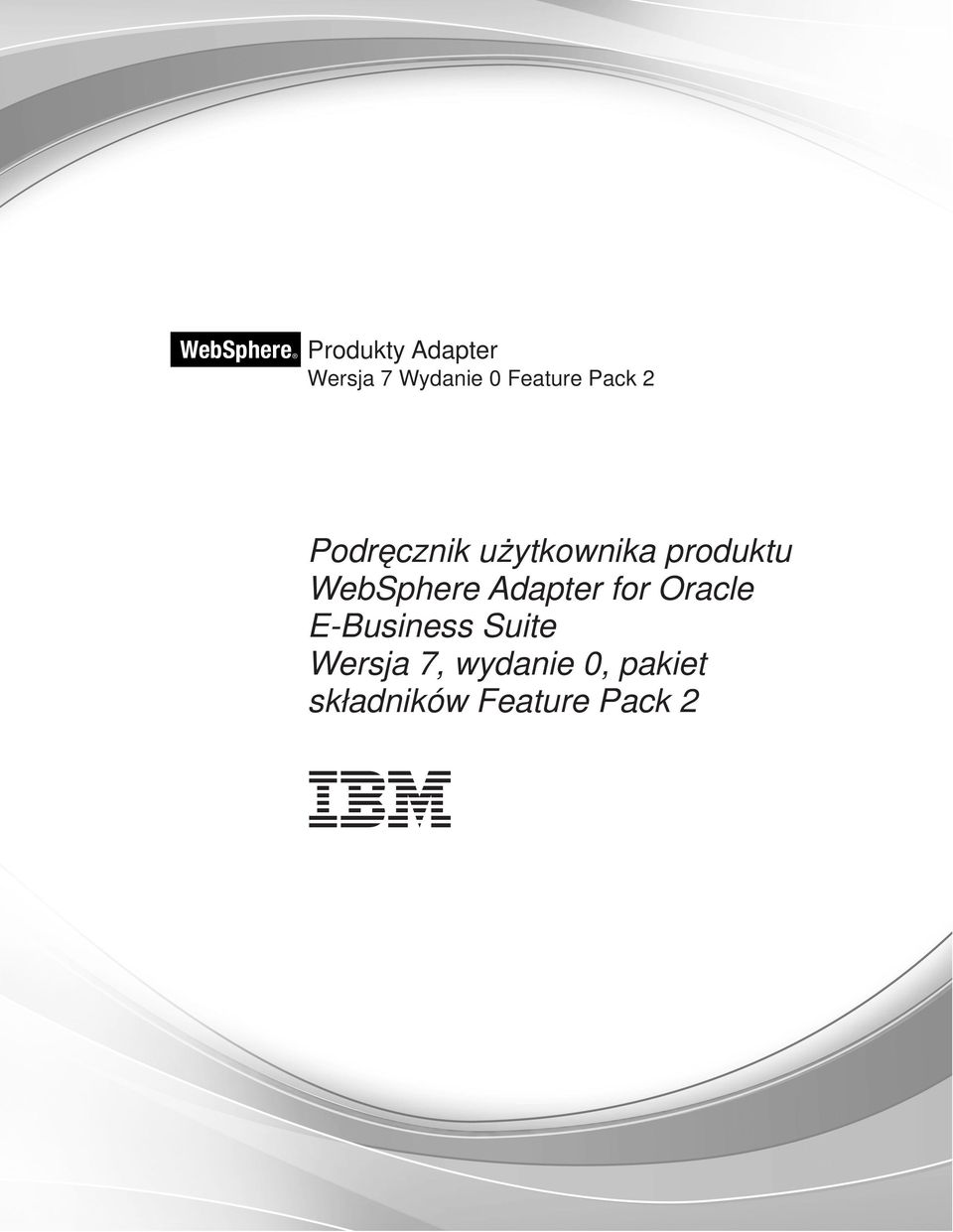 WebSphere Adapter for Oracle E-Business Suite