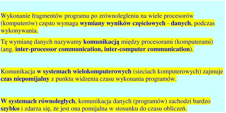 inter-processor communication, inter-computer communication).