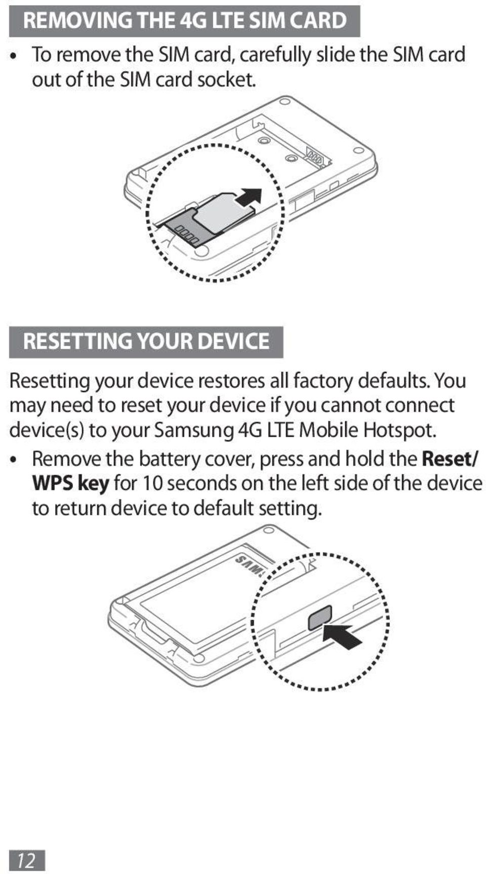 You may need to reset your device if you cannot connect device(s) to your Samsung 4G LTE Mobile Hotspot.