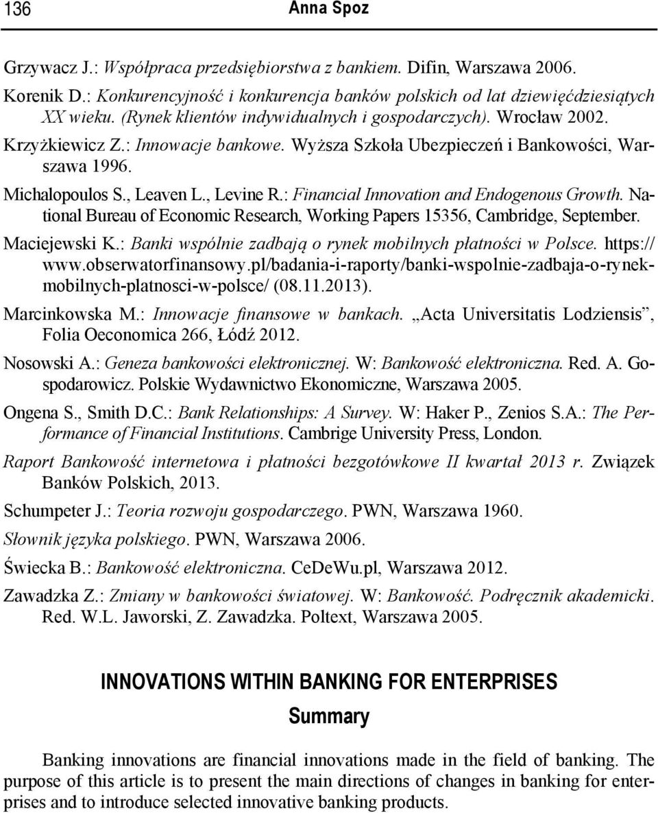 : Financial Innovation and Endogenous Growth. National Bureau of Economic Research, Working Papers 15356, Cambridge, September. Maciejewski K.