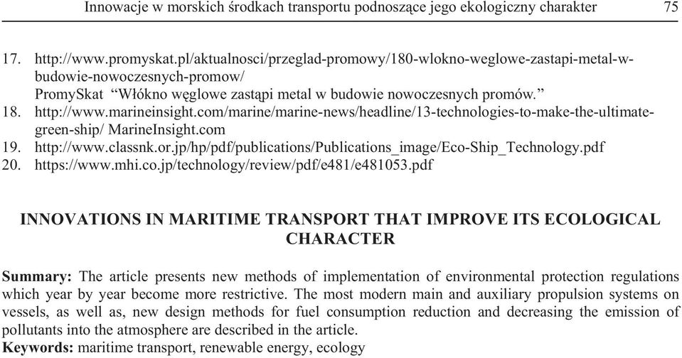 com/marine/marine-news/headline/13-technologies-to-make-the-ultimategreen-ship/ MarineInsight.com 19. http://www.classnk.or.jp/hp/pdf/publications/publications_image/eco-ship_technology.pdf 20.