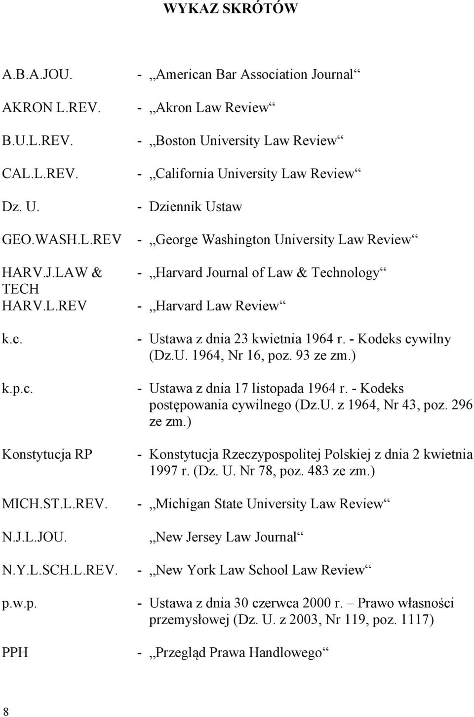 w.p. PPH - American Bar Association Journal - Akron Law Review - Boston University Law Review - California University Law Review - Dziennik Ustaw - George Washington University Law Review - Harvard