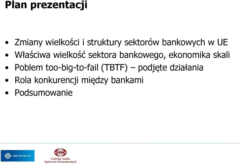 bankowego, ekonomika skali Poblem too-big-to-fail