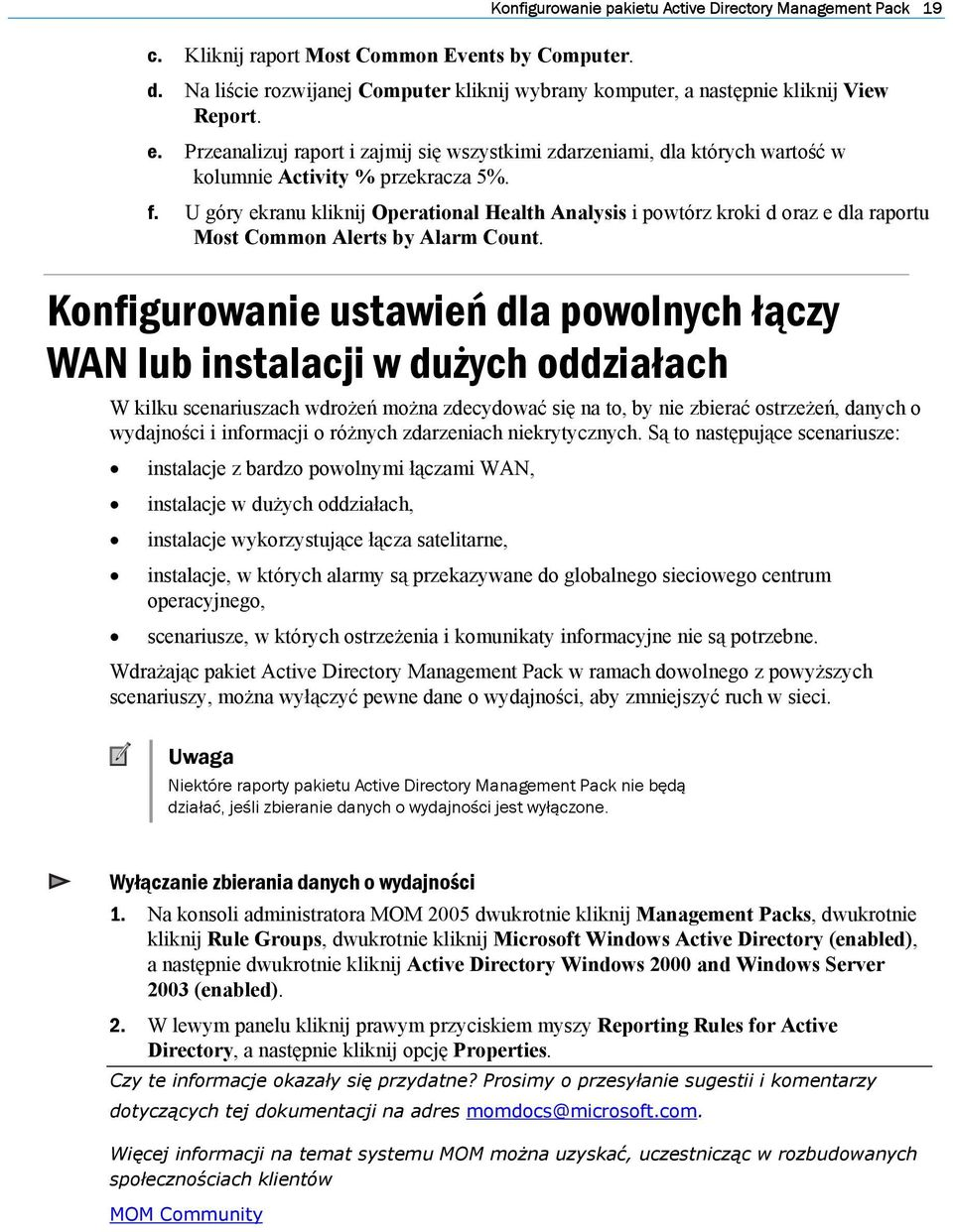 U góry ekranu kliknij Operational Health Analysis i powtórz kroki d oraz e dla raportu Most Common Alerts by Alarm Count.