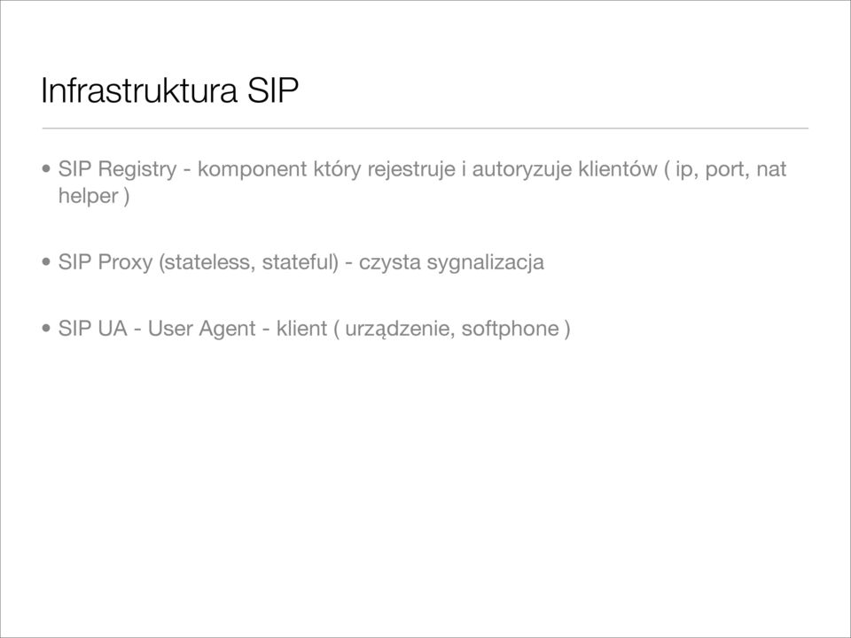 helper ) SIP Proxy (stateless, stateful) - czysta