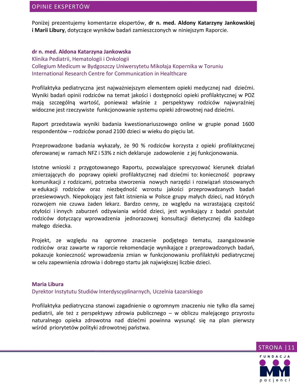 Aldona Katarzyna Jankowska Klinika Pediatrii, Hematologii i Onkologii Collegium Medicum w Bydgoszczy Uniwersytetu Mikołaja Kopernika w Toruniu International Research Centre for Communication in