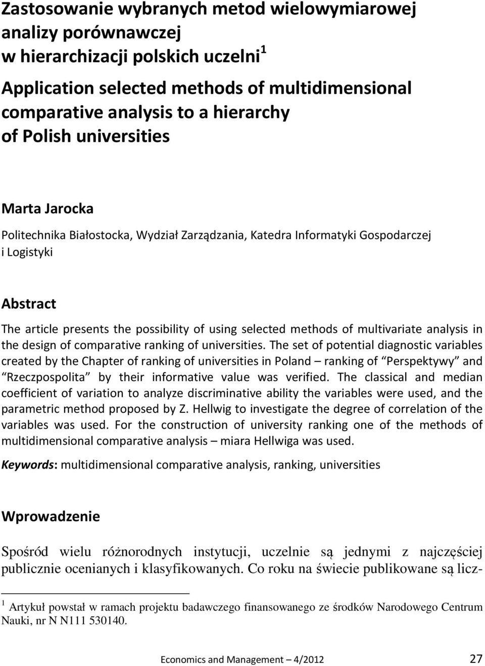 multivariate analysis in the design of comparative ranking of universities.