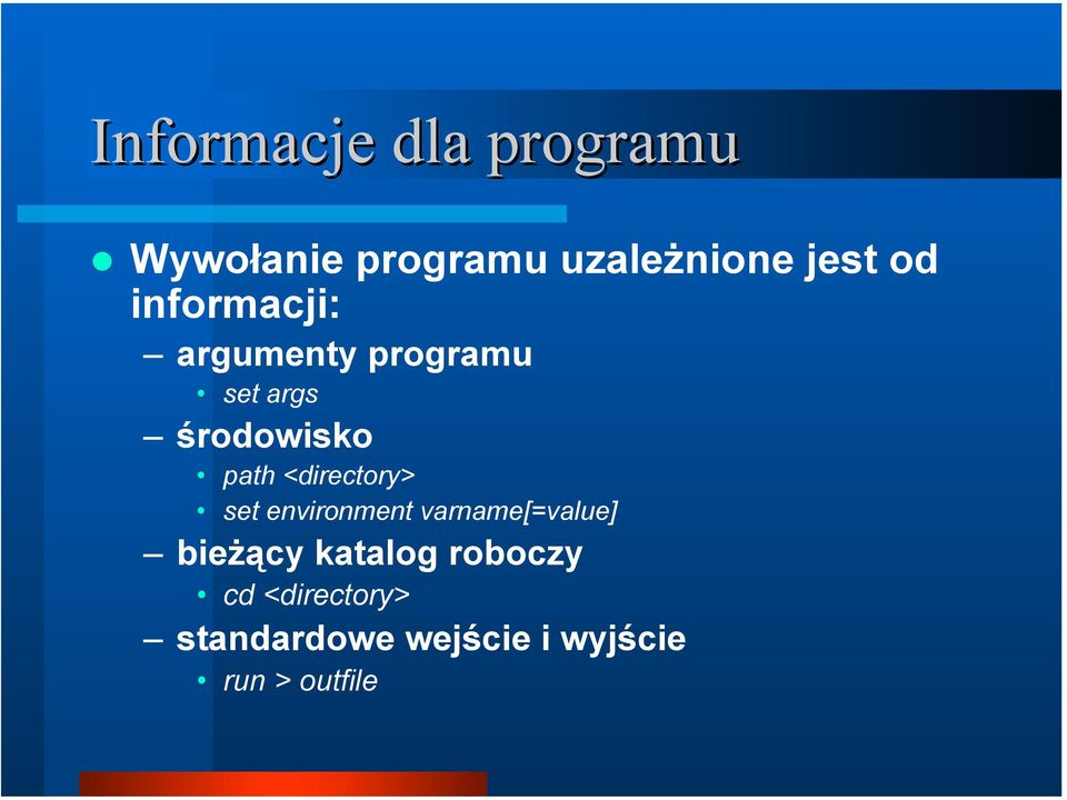 <directory> set environment varname[=value] bieżący katalog