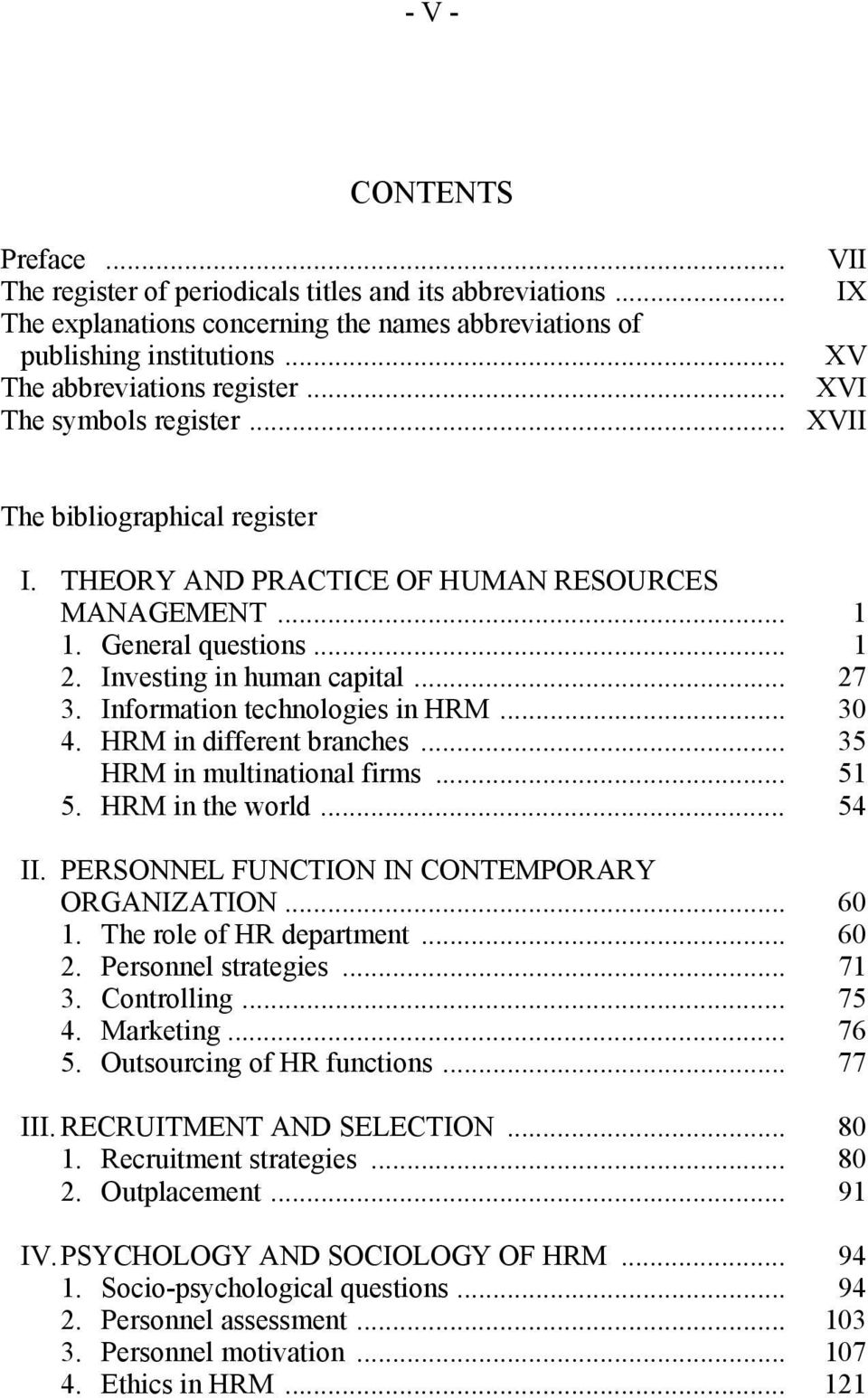 Investing in human capital... 27 3. Information technologies in HRM... 30 4. HRM in different branches... 35 HRM in multinational firms... 51 5. HRM in the world... 54 II.